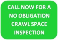 Crawl Space Encapsulation Call Now